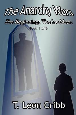 The Anarchy Wars: The Beginning: The Ice Man