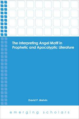 Interp Angel Motif in Prophetic and Apocalyptic Lit
