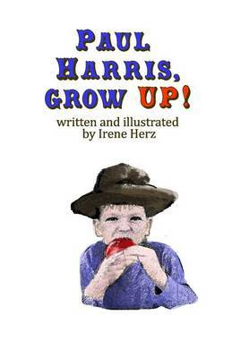 Paul Harris, Grow Up!: A Book for Children about the Founder of Rotary