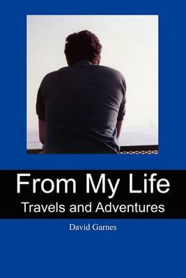 From My Life: Travels and Adventures