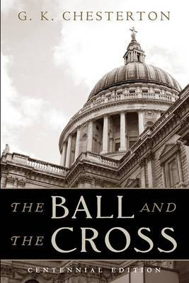 The Ball and the Cross: Centennial Edition