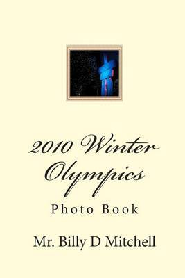 2010 Winter Olympics: Photo Book