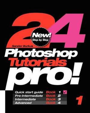 24 Photoshop Tutorials Pro: Quick Start Guide