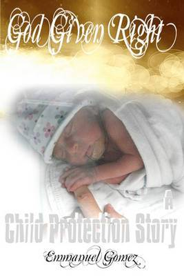 God Given Right: A Child Protection Story