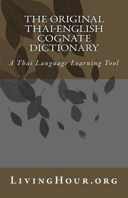 The Original Thai-English Cognate Dictionary: A Thai Language Learning Tool