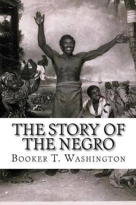 The Story of the Negro: The Rise of the Race from Slavery, Vol. 2