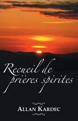 Recueil de Prieres Spirites