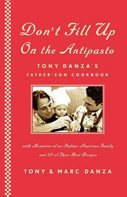 Don't Fill Up on the Antipasto: Tony Danza's Father-Son Cookbook
