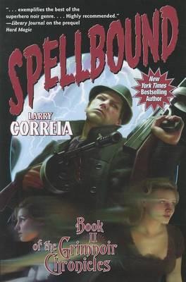 Grimnoir Chronicles: Book 2: Spellbound