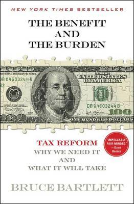The Benefit and the Burden: Tax Reform - Why We Need It and What It Will Take