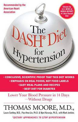 The DASH Diet for Hypertension: Dietry Approach to Stop Hypertension