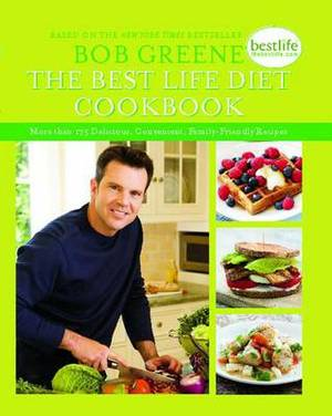 The Best Life Diet Cookbook: More Than 175 Delicious, Convenient, Family-Friend