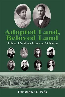 Adopted Land, Beloved Land: The Pena-Lara Story