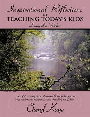 Inspirational Reflections in Teaching Today's Kids: Diary of a Teacher