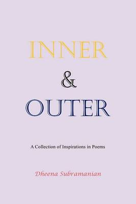 Inner and Outer: A Collection of Inspirations in Poems