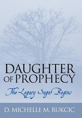Daughter of Prophecy: The Legacy Saga Begins
