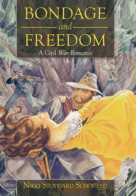 Bondage and Freedom: A Civil War Romance