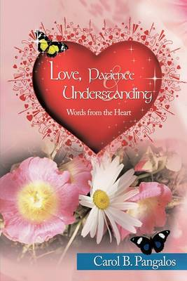 Love, Patience and Understanding - Words from the Heart