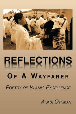 Reflections Of A Wayfarer: Poetry of Islamic Excellence
