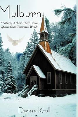 Mulburn: Mulburn, A Place Where Gentle Spirits Calm Torrential Winds
