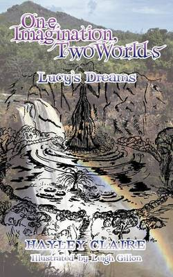 One Imagination, Two Worlds: Lucy's Dreams