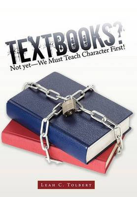 Textbooks? Not Yet-We Must Teach Character First!
