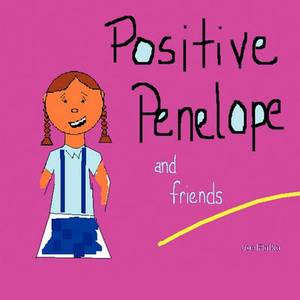 Positive Penelope and Friends