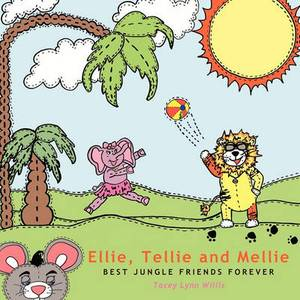 Ellie, Tellie and Mellie: Best Jungle Friends Forever