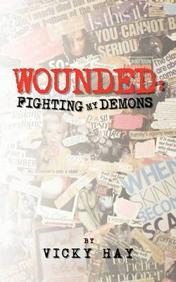 Wounded: Fighting My Demons