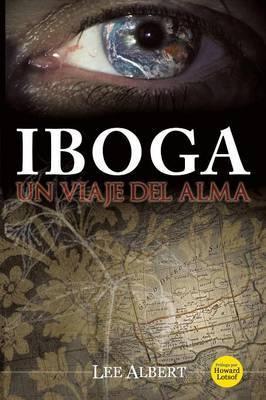 Iboga: Un Viaje del Alma