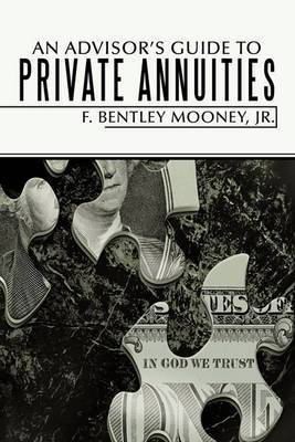 An Advisor's Guide to Private Annuities