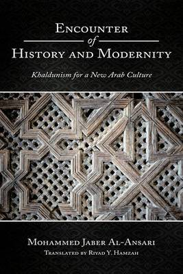 Encounter of History and Modernity: Khaldunism for a New Arab Culture