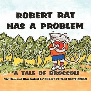 Robert Rat Has A Problem: A Tale Of Broccoli