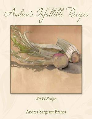 Andrea's Infallible Recipes: Art & Recipes.