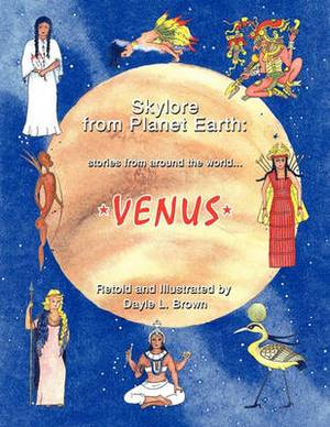 Skylore from Planet Earth: Stories from Around the World...VENUS