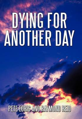 Dying for Another Day