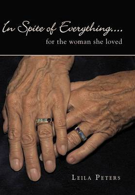 In Spite of Everything...: For the Woman She Loved