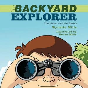 The Backyard Explorer: The Nana and Me Series