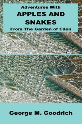 Adventures with Apples and Snakes: From The Garden of Eden