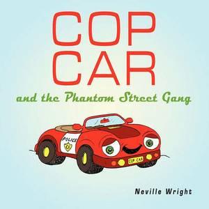 Cop Car: and the Phantom Street Gang