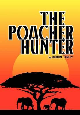 The Poacher Hunter