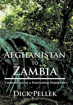 Afghanistan to Zambia: Chronicles of a Footloose Forester
