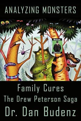 Analyzing Monsters - Family Cures: The Drew Peterson Saga