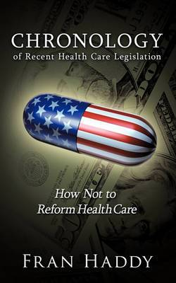 Chronology of Recent Health Care Legislation: How Not to Reform Health Care