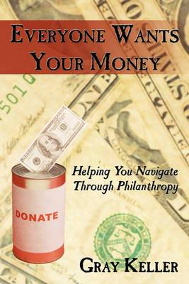 Everyone Wants Your Money: Helping You Navigate Through Philanthropy