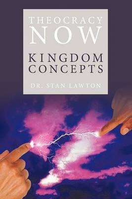 Theocracy Now: Kingdom Concepts