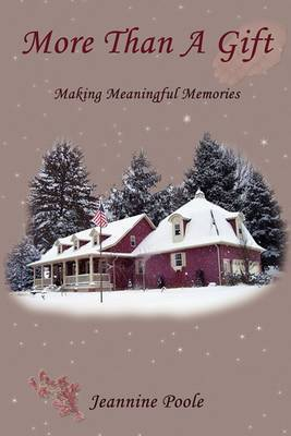 More Than a Gift: Creating Meaningful Memories