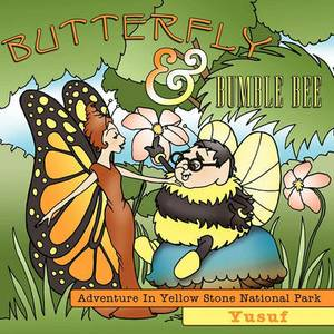 Butterfly And Bumble Bee: Adventure In Yellow Stone National Park