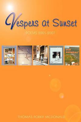 Vespers at Sunset: Poems: 2005-2007