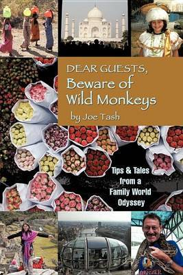 Dear Guests, Beware of Wild Monkeys: Tips & Tales From a Family World Odyssey